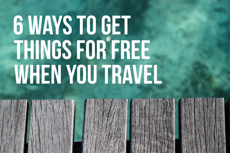 6 Ways To Get Things For Free When You Travel