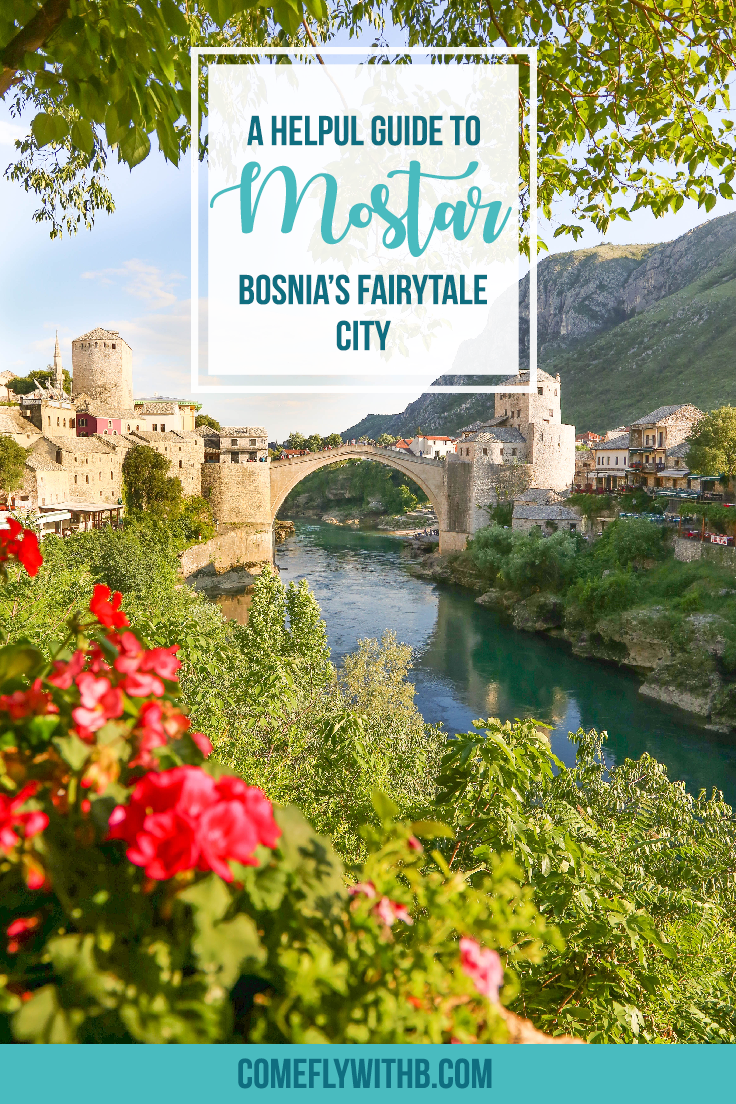 Guide To Mostar, Bosnia - A Hidden Gem In Eastern Europe Offering Fairytale Views At Every Corner © Come Fly With B [www.comeflywithb.com]